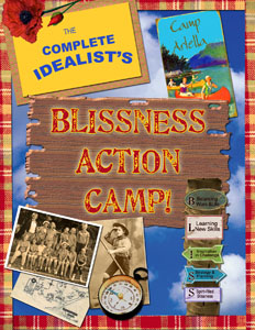 NEW! The Complete Idealist's Blissness Action Camp!
